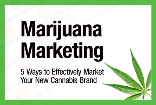 5 Ways to Effectively Market Your New Cannabis Brand Creative Butter Blog